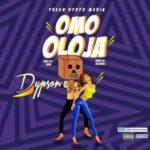 Dypson – Omo Oloja (Prod By Wizbanj)