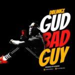 D'Blinkz – Gud Bad Guy