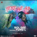 Novabeats – Here We Go ft. Rol Dee X Yung L | Oyoyo See'Mama ft. Oscarbillygreen X Roldee X Bonus