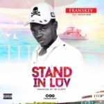 Franskey – Stand In Love ft. Shuun Bebe