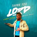 Lord Zaga – Thank You Lord