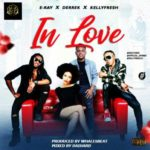 E-Ray x Derrek x Kellyfresh – In Love