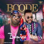 "Bcode – ""Balance Well"" ft VJ Adams"