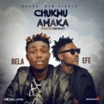 Bela X Efe – Chukwu Amaka (Prod. By Duktor Sett)