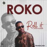 AUDIO+VIDEO: Roko – Roll It