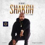Dmac – Shakoh (Prod By DJ Coublon)