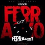 Yung6ix – Ferragmo (Ankara) [New Song]