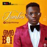 Jumbo – Omo Boi (Prod. Mystro Beats)