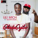Lili Mich – ObodoOyibo ft. Slowdog
