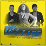 Mima X Legal Melodyz – Till I Die