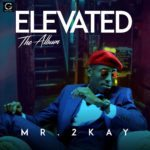 Mr. 2Kay's Elevated Album Now Live On iTunes, Debuts at #3 On The Album Chart