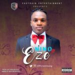 Nino – Eze (Prod. by Dr02beatz)
