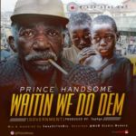 Prince Handsome – Waitin We Do Dem (Question) (Prod. TopAge)