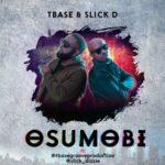 TBase & Slick D – Osumobi