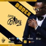 Borex – Osshey Baby