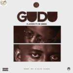 ClassiQ – GUDU ft. M.I Abaga [New Song]