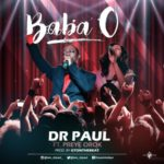 Dr. Paul – Baba O ft. Preye Orok (Prod. GTonthebeat)