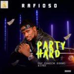 Rafioso – Party Hard ft. K Shadow X B Rank X D Rex