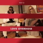 AUDIO+VIDEO: May D – Love Overdose