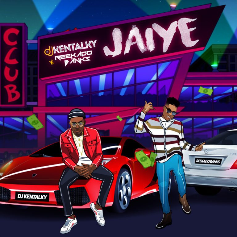 DJ Kentalky  – Jaiye ft. Reekado Banks 7