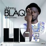Johnny Blaq – Life