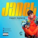 AUDIO+VIDEO: Fanzy Papaya – Janet