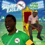 King Uche – Super Eagles