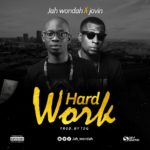 Jah Wondah  – Hard Work ft. Jovin