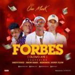 Owe Musik – Forbes (Olowo Aye) ft. Dreycoded, Dopsy Flow, Showbamz & Rehogod