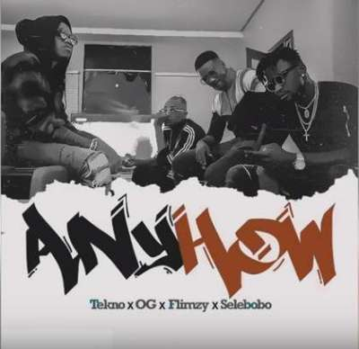 DOWNLOAD NEW MUSIC: Tekno x OG x Flimzy & Selebobo – Anyhow [New Song]