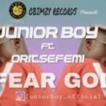 PREMIERE: Junior Boy – Fear God ft. Oritse Femi [New Video]