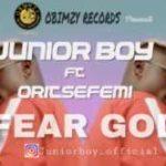 PREMIERE: Junior Boy – Fear God ft. Oritse Femi [New Video]