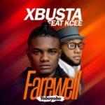 LEAK: Xbusta – Farewell (YoboYobo) ft. Kcee