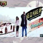 Oseino – We Go Make Am