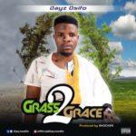 Dayz Osifo – Grass 2 Grace