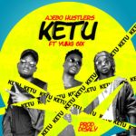 Ajebo Hustlers – Ketu ft. Yung6ix (Prod by Disally)