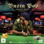 Busta Pop – Single Man [New Song]