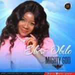 Ebere – Mighty God