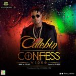 "AUDIO + VIDEO: Calebin – ""Confess"" (Prod. DJ Coublon)"