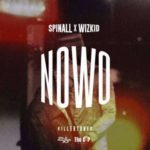 "[Song] DJ Spinall X Wizkid – ""Nowo"""