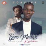 Gokelet – Iyanu Mashele ft. Reminisce