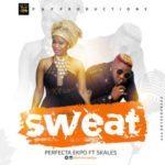 Perfecta Ekpo – Sweat ft. Skales