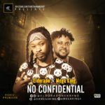 VIDEO: Eldorado – No Confidential ft. Mega King