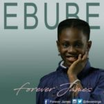 Forever James – Ebube (Glory)