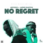 Arosino – No Regret ft. Jaemo Banton