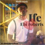 Ebi Roberts – Ife