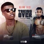 AUDIO+VIDEO: Bling DISI – Taking Over ft. Wonder J
