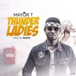 "Mayor T – ""Thunder Ladies"""