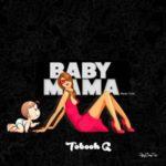 VIDEO + AUDIO: Tobooh G – Baby Mama