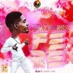 Drazy – Fere ft. Kss